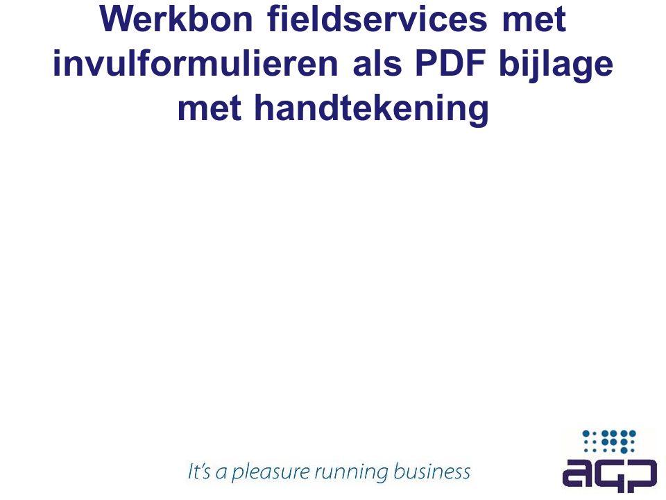 Werkbon fieldservices met invulformulieren als PDF bijlage met handtekening