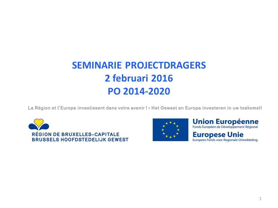 SEMINARIE PROJECTDRAGERS 2 februari 2016 PO 2014-2020 23 NOVEMBER 2015 1