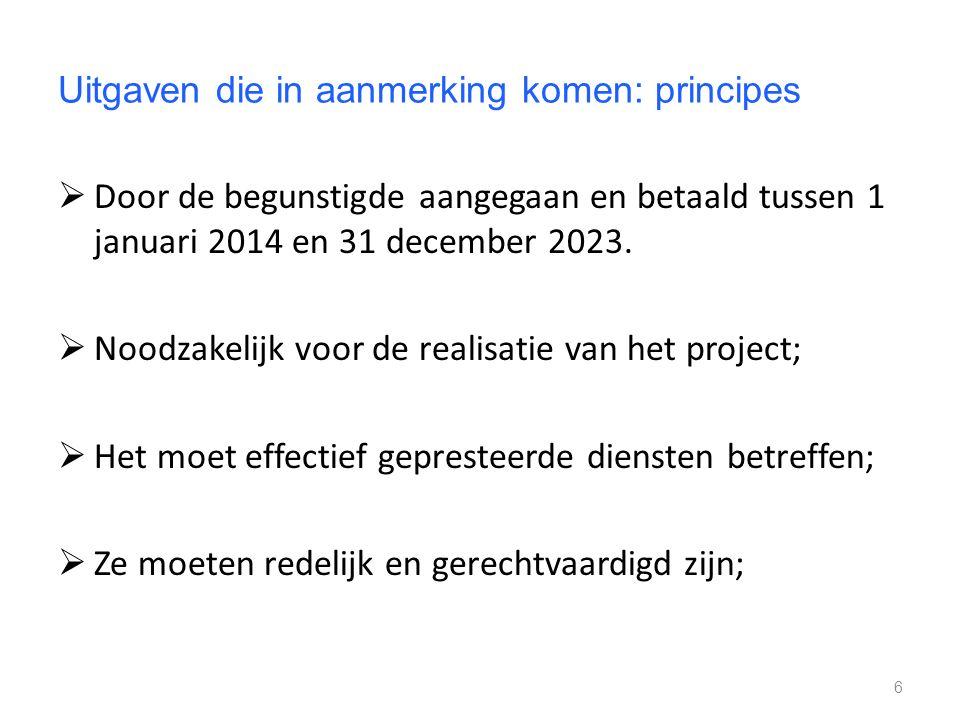 Uitgaven die in aanmerking komen: principes  Door de begunstigde aangegaan en betaald tussen 1 januari 2014 en 31 december 2023.  Noodzakelijk voor