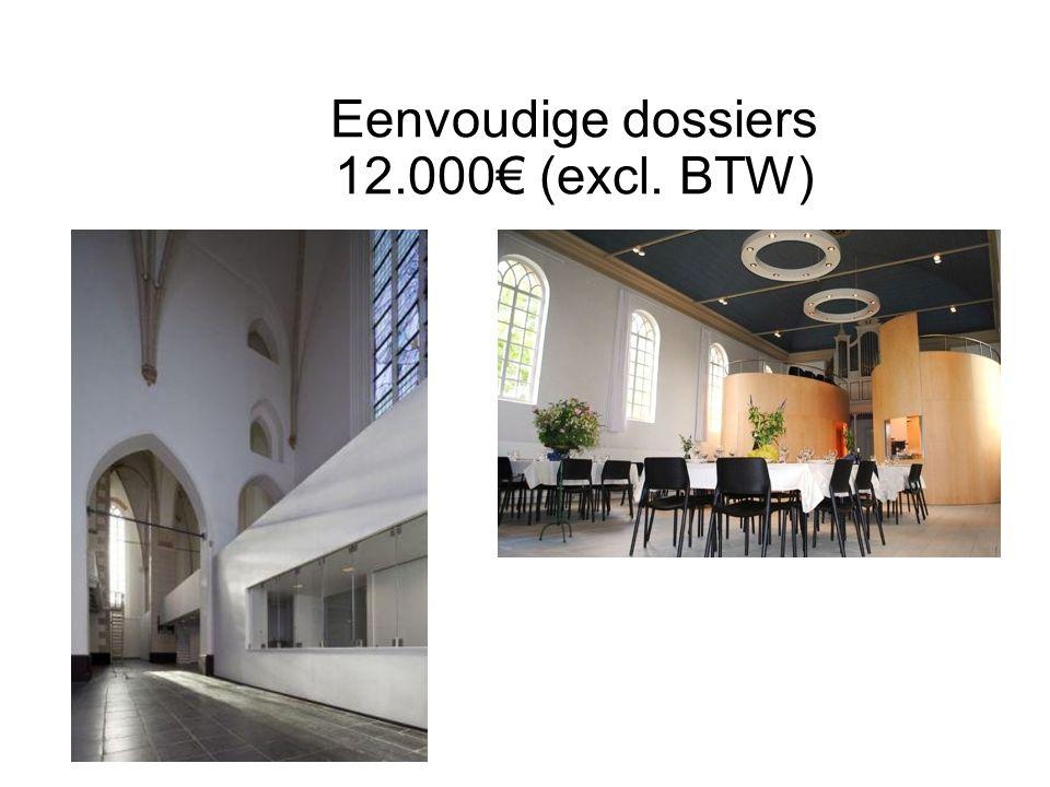 Eenvoudige dossiers 12.000€ (excl. BTW)