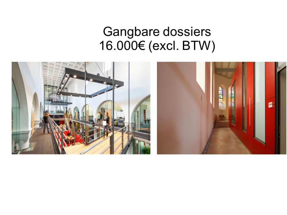 Gangbare dossiers 16.000€ (excl. BTW)