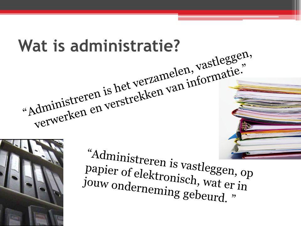 Wat is administratie.