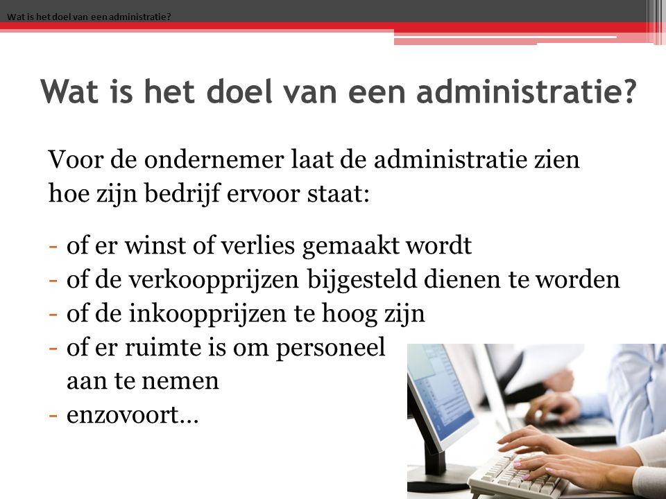 Wat is het doel van een administratie.
