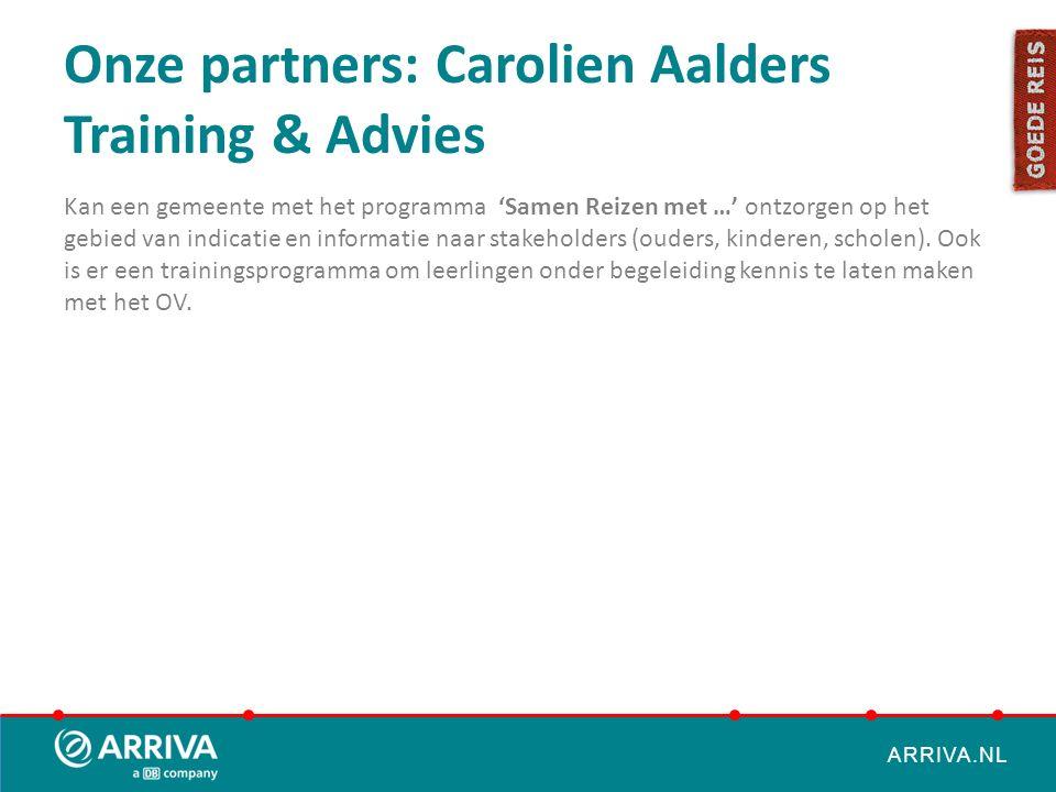 ARRIVA.NL Onze partners: Carolien Aalders Training & Advies Kan een gemeente met het programma 'Samen Reizen met …' ontzorgen op het gebied van indica