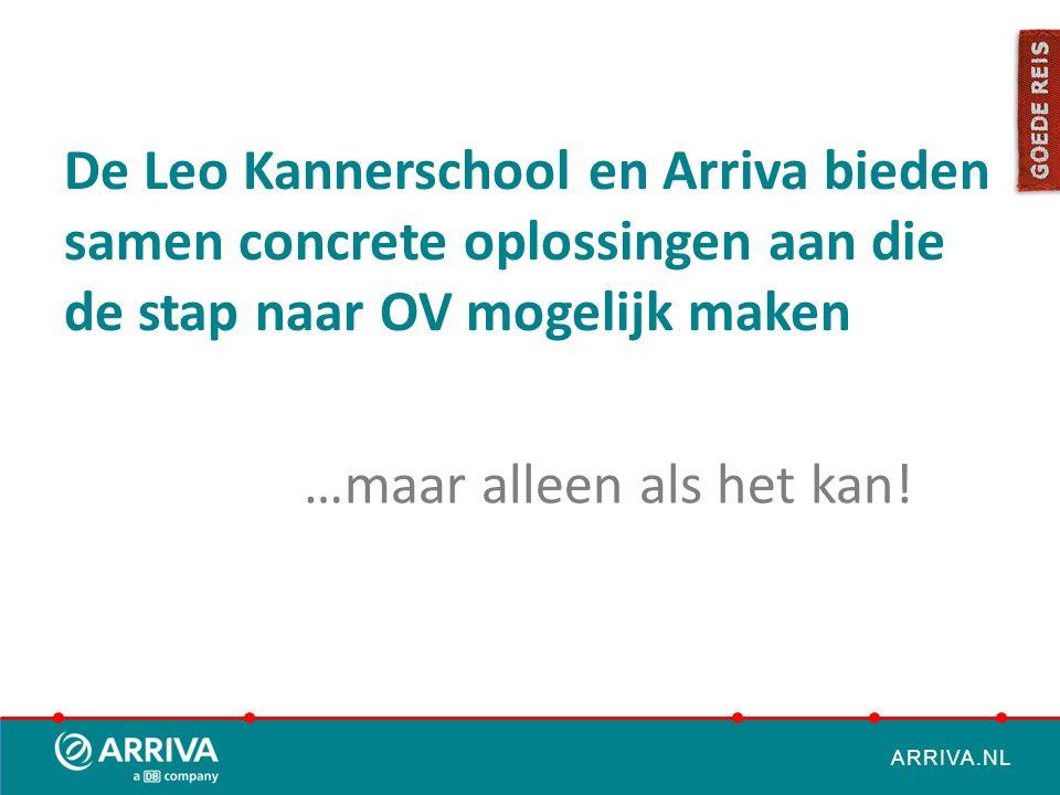 ARRIVA.NL De Leo Kannerschool en Arriva bieden samen concrete oplossingen aan die de stap naar OV mogelijk maken …maar alleen als het kan!