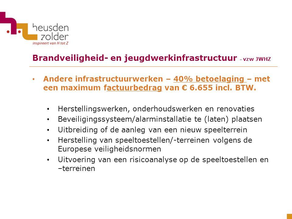 Andere infrastructuurwerken – 40% betoelaging – met een maximum factuurbedrag van € 6.655 incl. BTW. Herstellingswerken, onderhoudswerken en renovatie