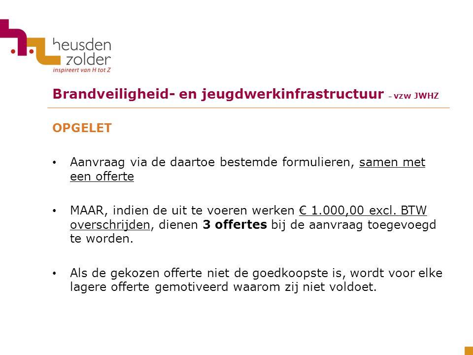 OPGELET Aanvraag via de daartoe bestemde formulieren, samen met een offerte MAAR, indien de uit te voeren werken € 1.000,00 excl.