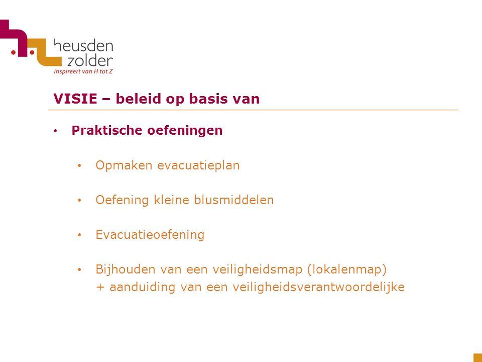 Praktische oefeningen Opmaken evacuatieplan Oefening kleine blusmiddelen Evacuatieoefening Bijhouden van een veiligheidsmap (lokalenmap) + aanduiding