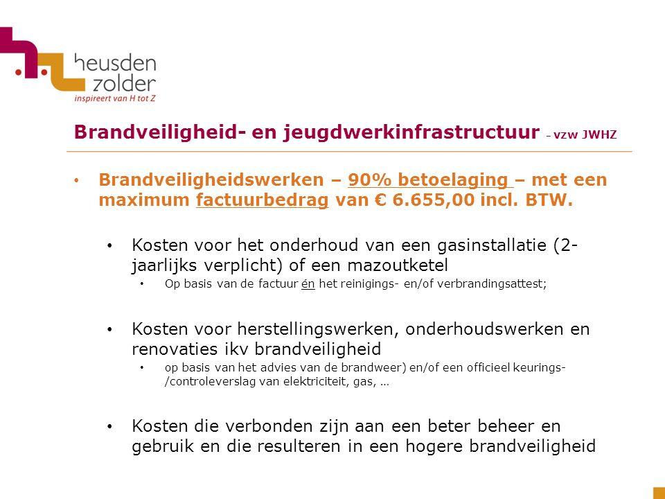 Brandveiligheidswerken – 90% betoelaging – met een maximum factuurbedrag van € 6.655,00 incl. BTW. Kosten voor het onderhoud van een gasinstallatie (2