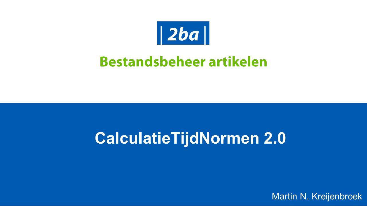 CalculatieTijdNormen 2.0 Martin N. Kreijenbroek