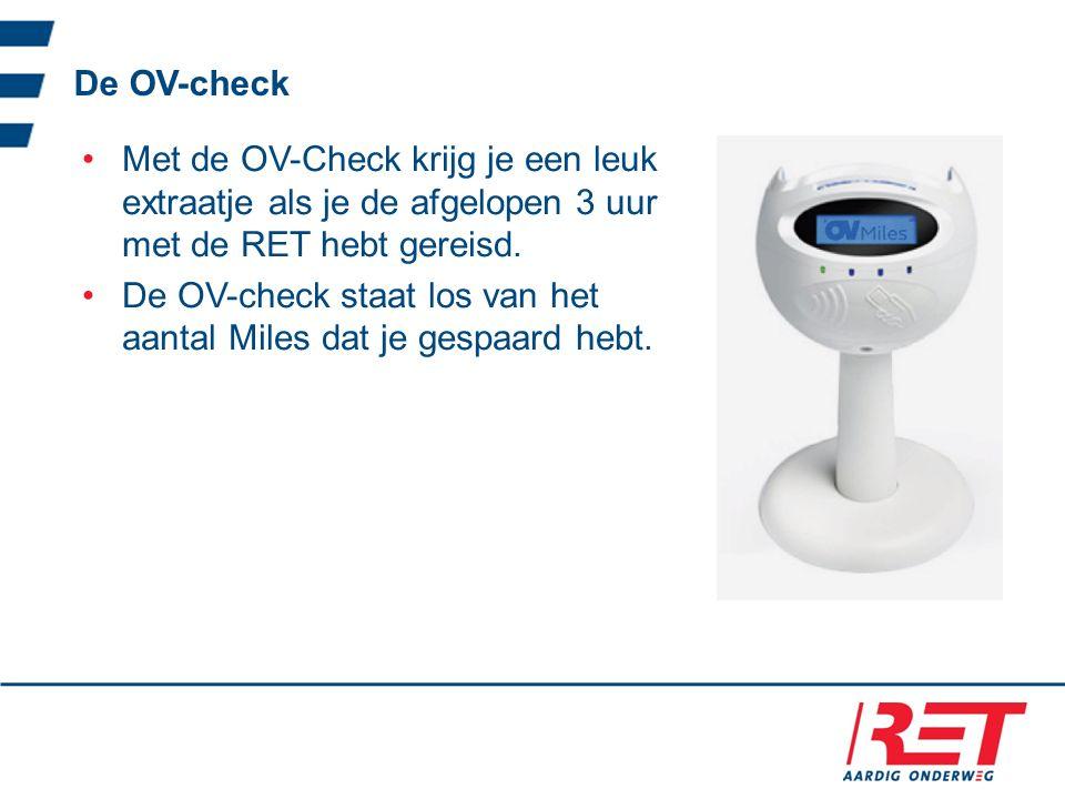 De OV-check Met de OV-Check krijg je een leuk extraatje als je de afgelopen 3 uur met de RET hebt gereisd.