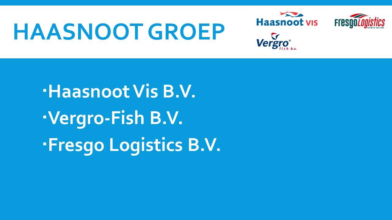 HAASNOOT GROEP  Haasnoot Vis B.V.  Vergro-Fish B.V.  Fresgo Logistics B.V.