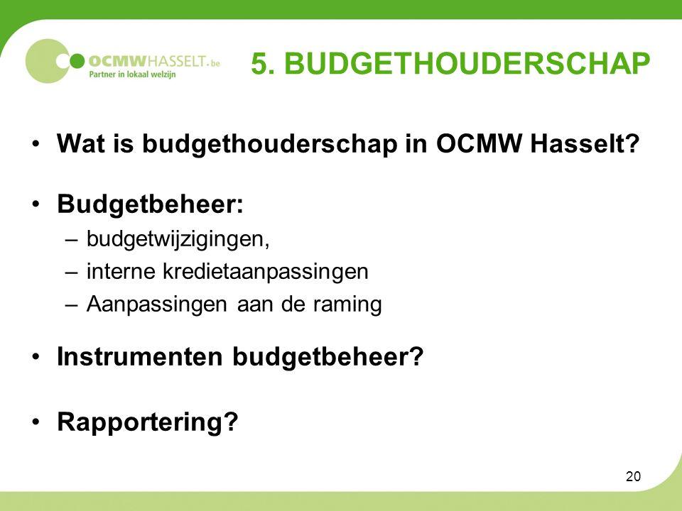 5. BUDGETHOUDERSCHAP Wat is budgethouderschap in OCMW Hasselt.