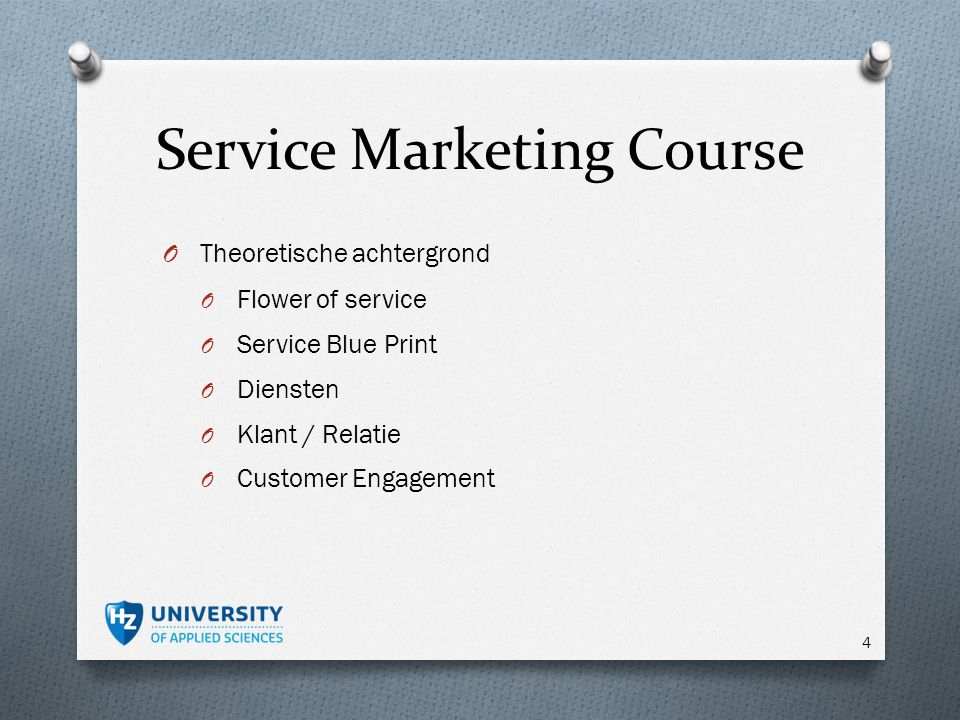 Service Marketing Course O Theoretische achtergrond O Flower of service O Service Blue Print O Diensten O Klant / Relatie O Customer Engagement 4