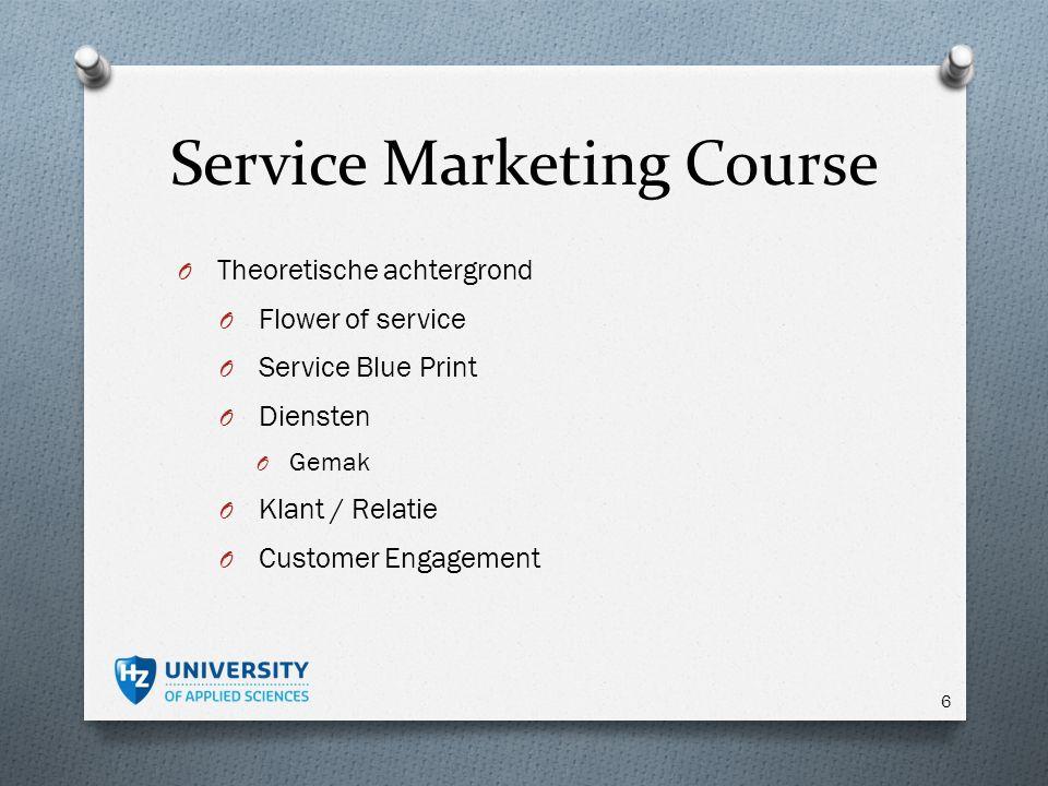Service Marketing Course O Theoretische achtergrond O Flower of service O Service Blue Print O Diensten O Gemak O Klant / Relatie O Customer Engagement 6