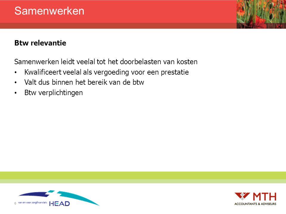 17 Rechtspraak (samenwerking ketenzorg) Overheadkosten voor zorg aan diabetespatiënten belast met BTW Stichting X organiseerde en coördineerde diensten ten behoeve van de eerstelijns gezondheidszorg.