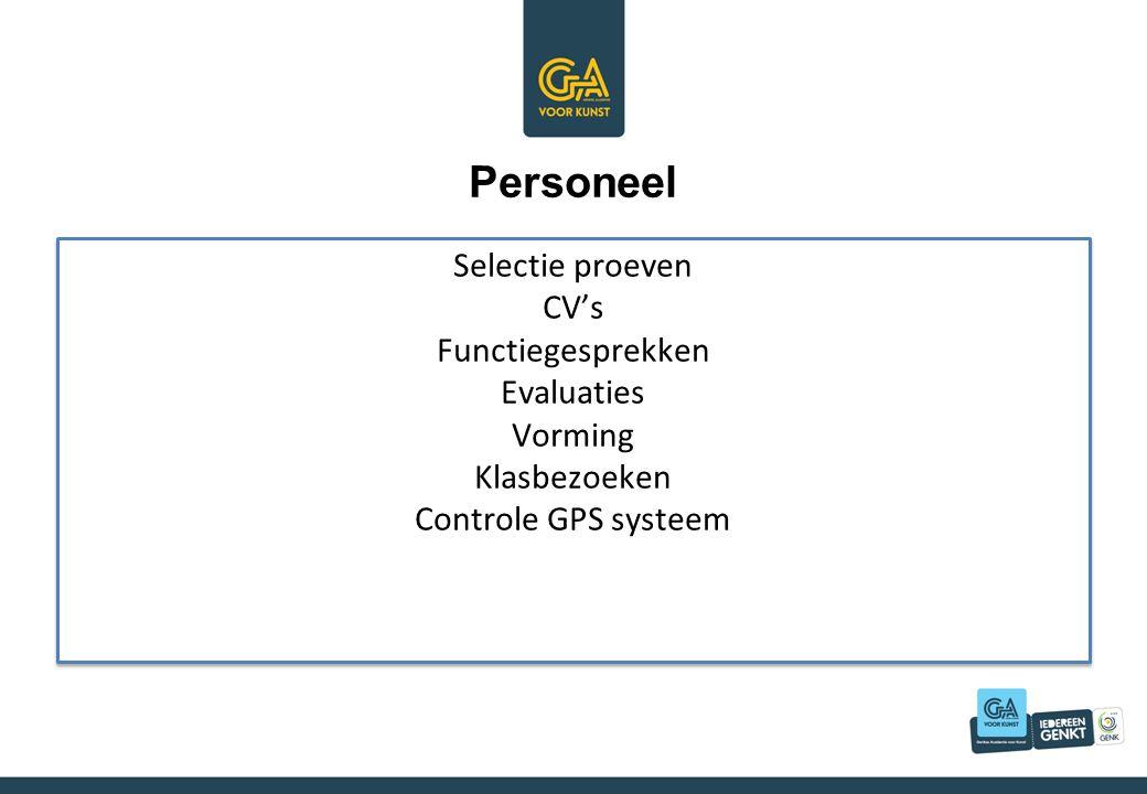 Personeel Selectie proeven CV's Functiegesprekken Evaluaties Vorming Klasbezoeken Controle GPS systeem Selectie proeven CV's Functiegesprekken Evaluaties Vorming Klasbezoeken Controle GPS systeem
