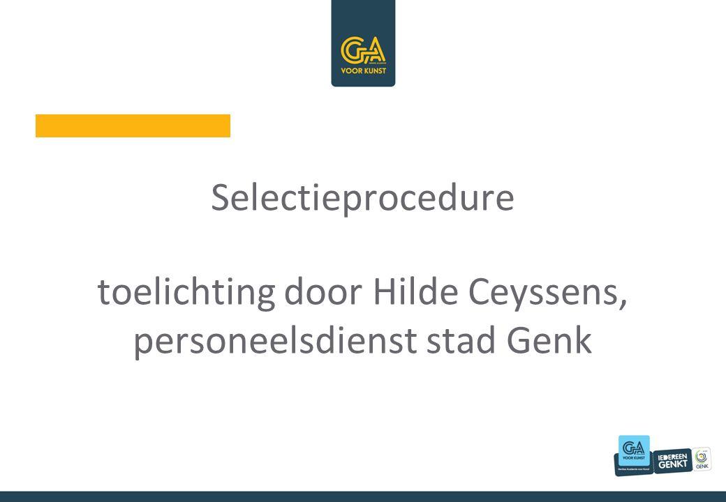 Selectieprocedure toelichting door Hilde Ceyssens, personeelsdienst stad Genk