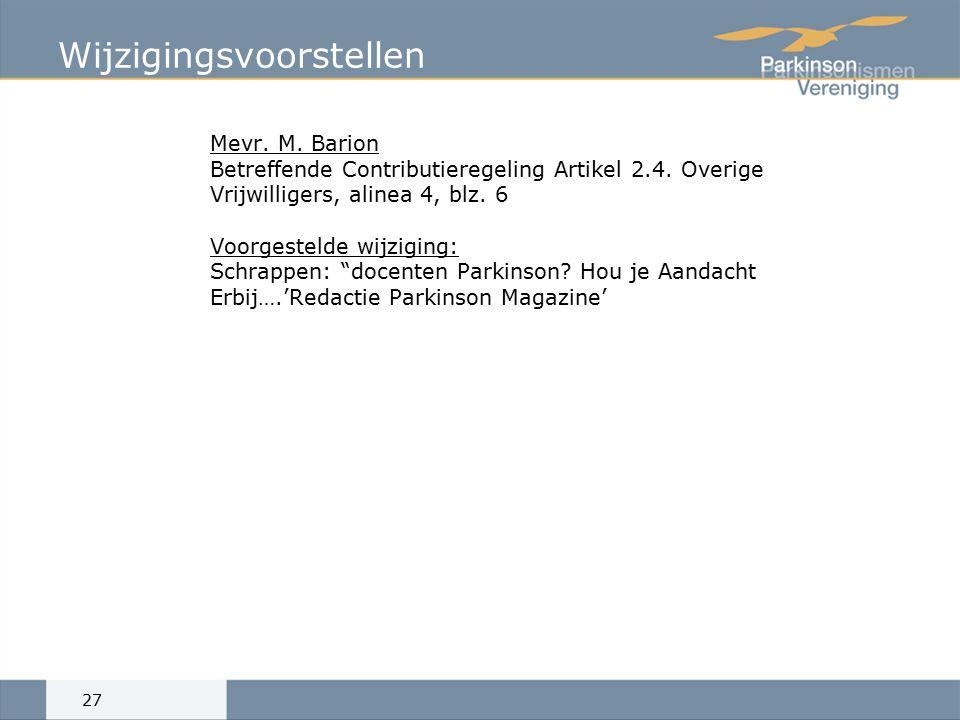 Wijzigingsvoorstellen Mevr.M. Barion Betreffende Contributieregeling Artikel 2.4.