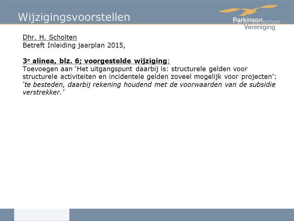 Wijzigingsvoorstellen Dhr.H. Scholten Betreft Inleiding jaarplan 2015, 3 e alinea, blz.
