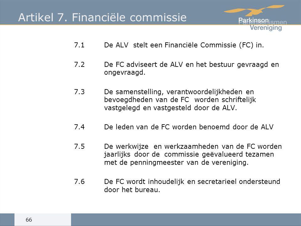 Artikel 7. Financiële commissie 7.1De ALV stelt een Financiële Commissie (FC) in.