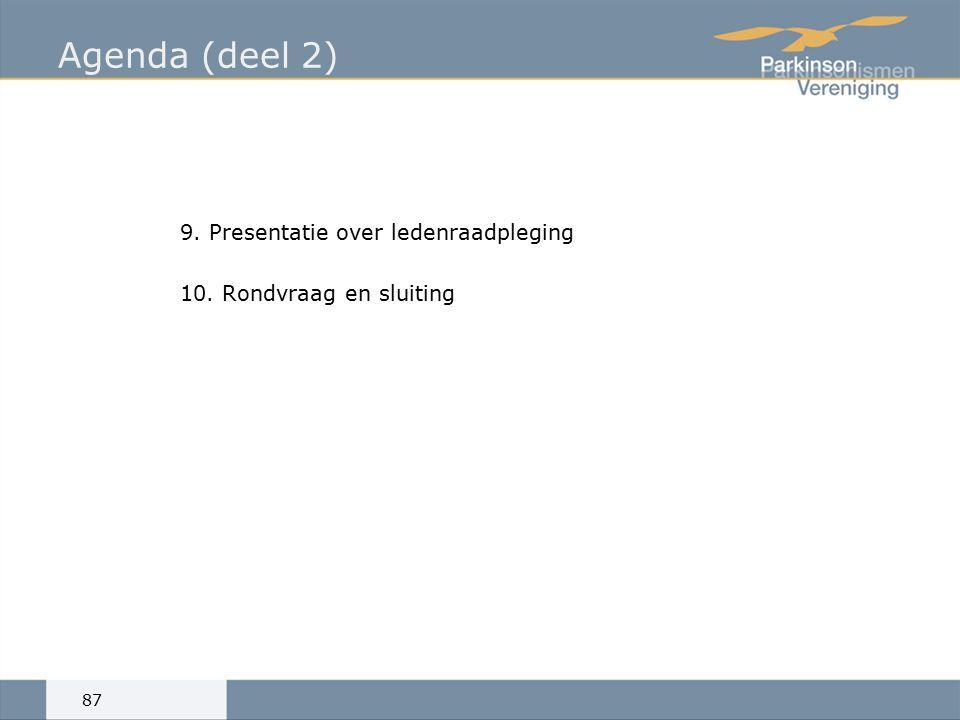 Agenda (deel 2) 9. Presentatie over ledenraadpleging 10. Rondvraag en sluiting 87