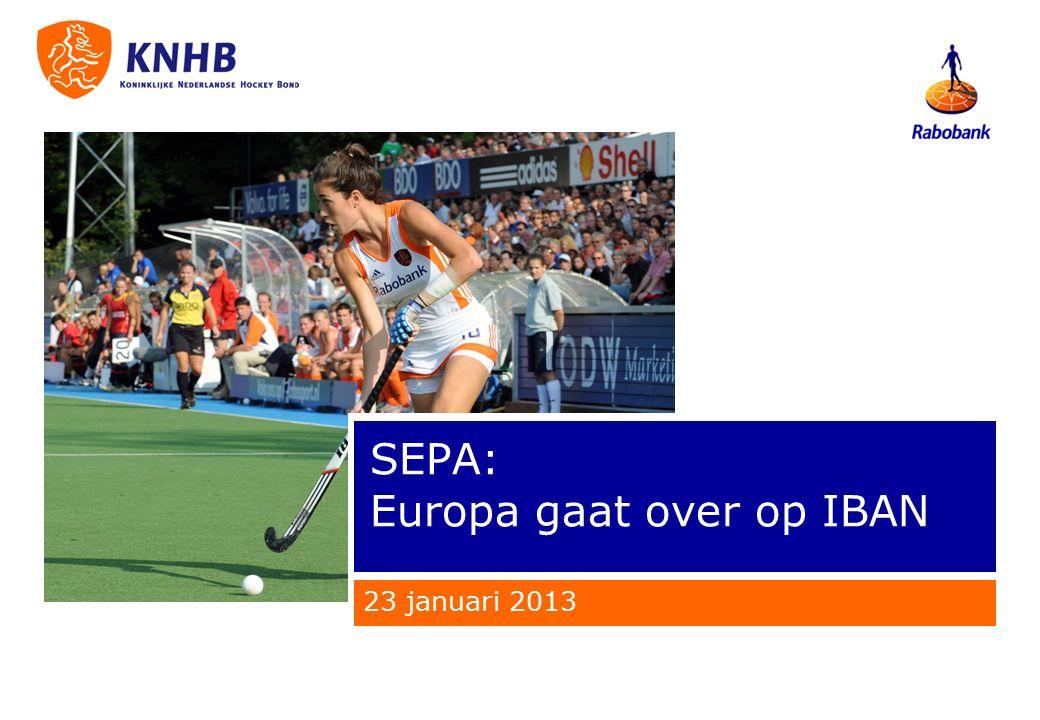 SEPA: Europa gaat over op IBAN 23 januari 2013