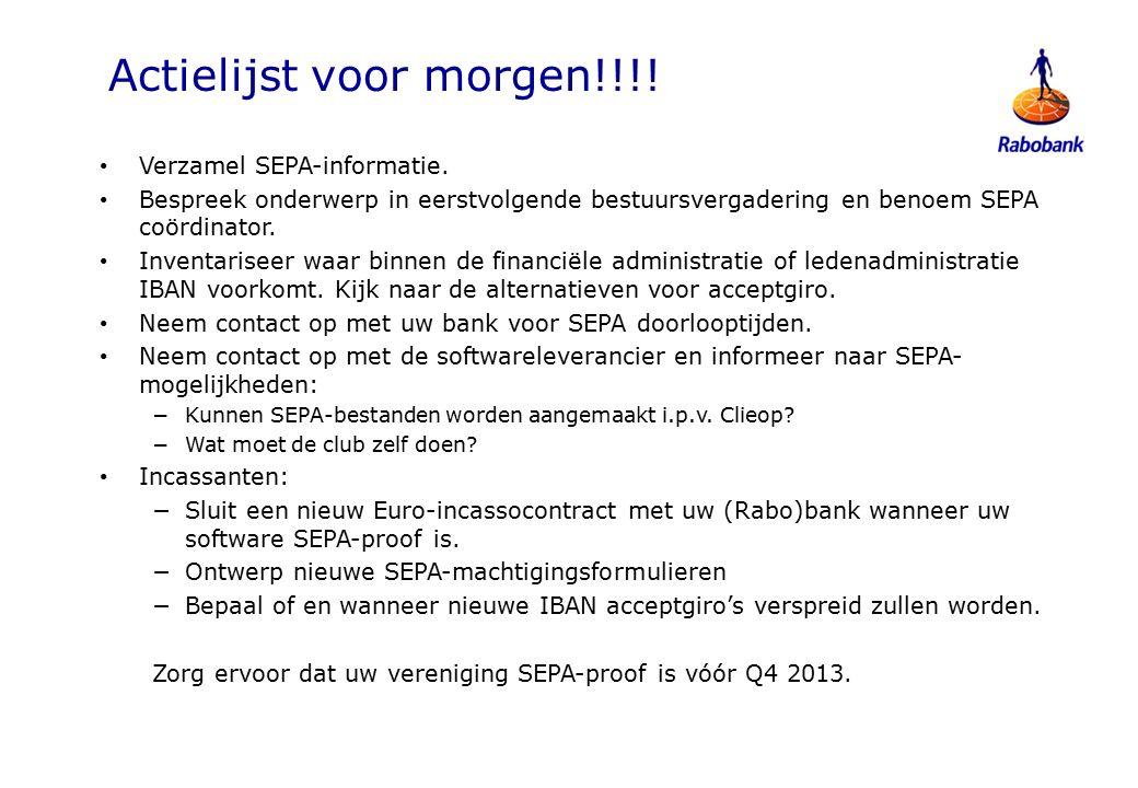 Actielijst voor morgen!!!. Verzamel SEPA-informatie.