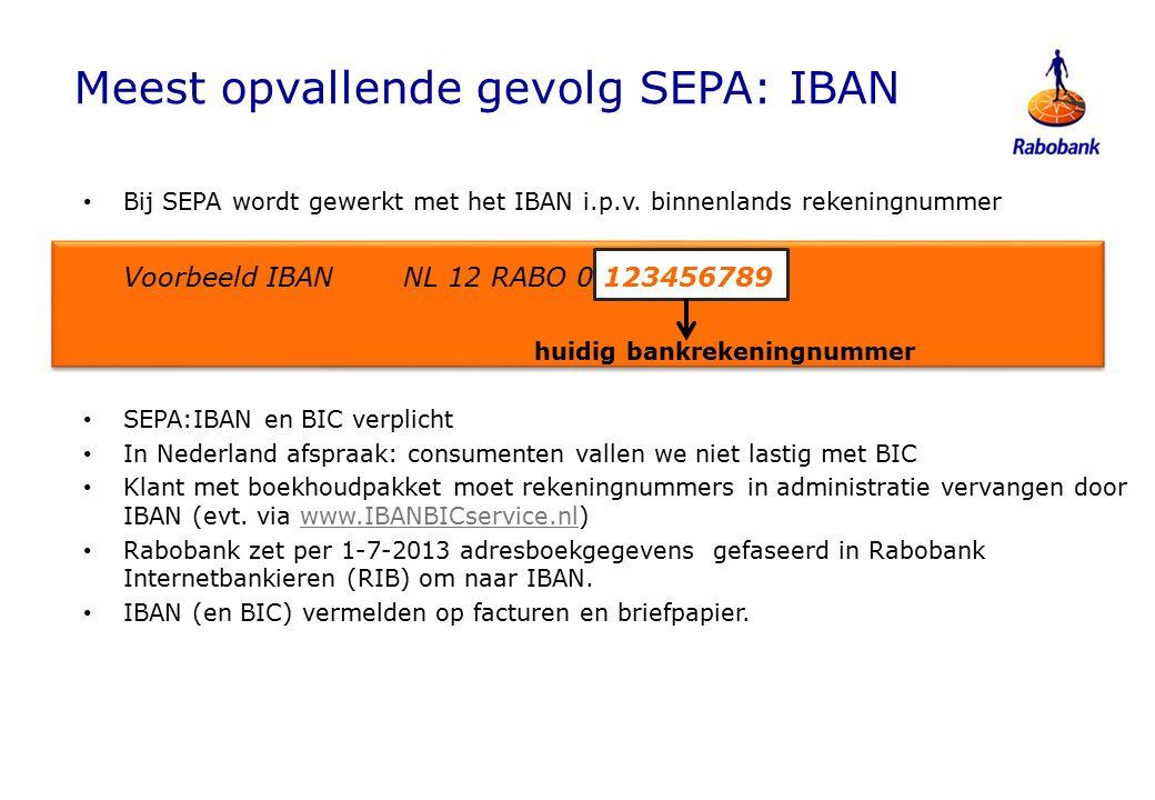 Bij SEPA wordt gewerkt met het IBAN i.p.v.