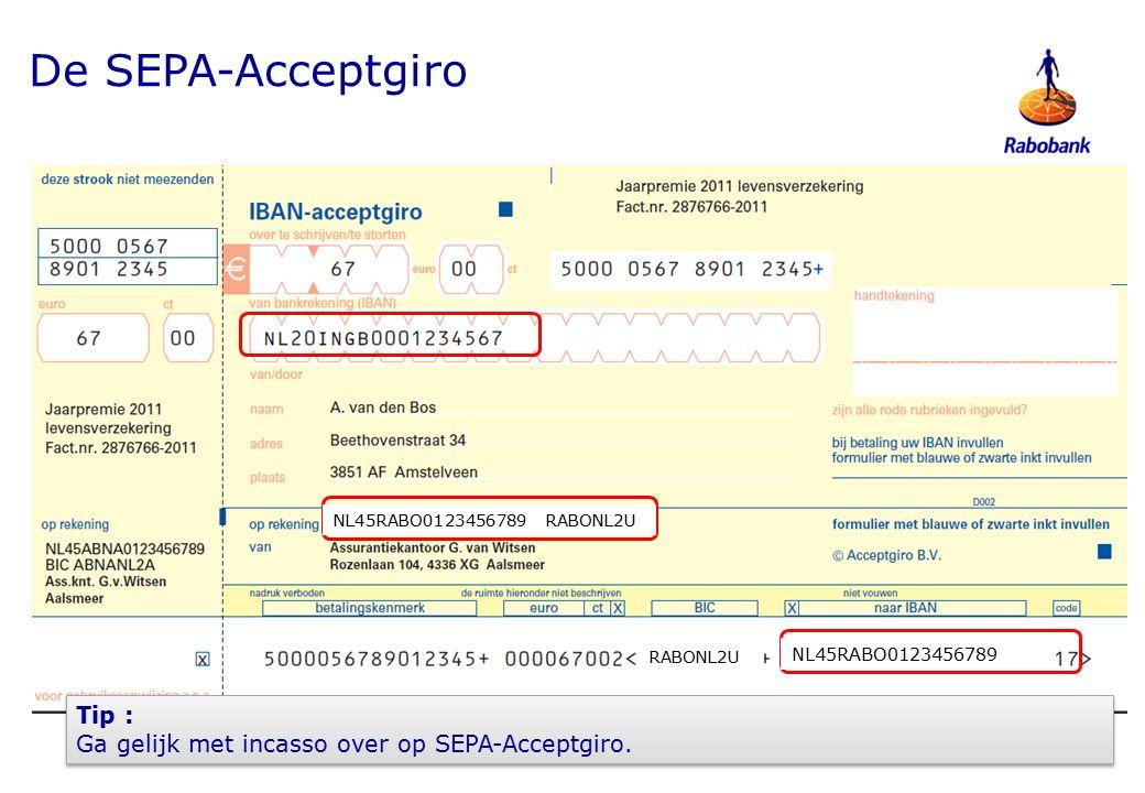 De SEPA-Acceptgiro Tip : Ga gelijk met incasso over op SEPA-Acceptgiro.