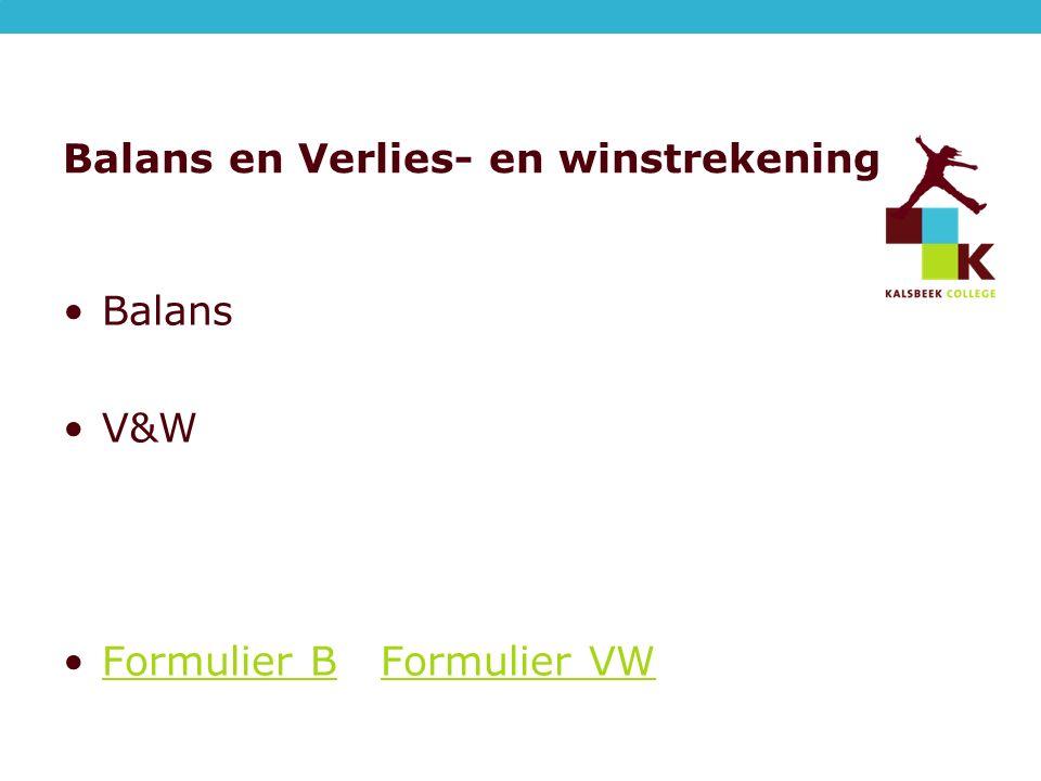 Balans en Verlies- en winstrekening Balans V&W Formulier B Formulier VWFormulier BFormulier VW