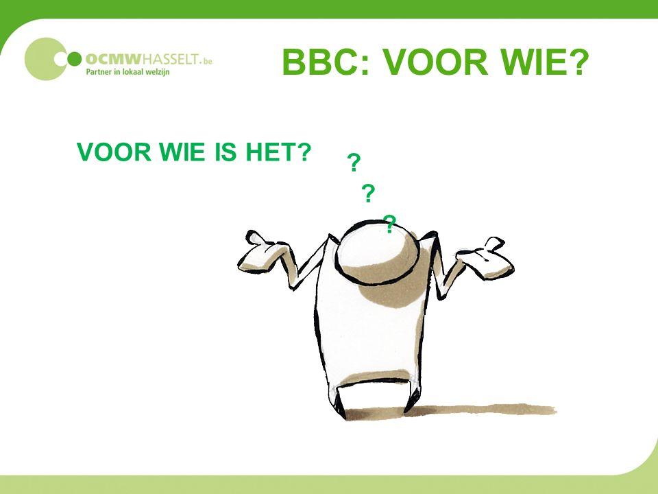 BBC: VOOR WIE? VOOR WIE IS HET? ?