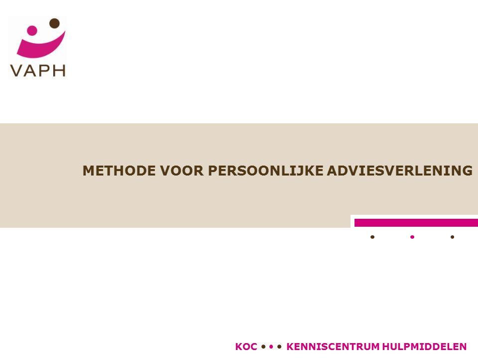 KENNISCENTRUM HULPMIDDELENKOC ADVISEREN STAP 3: ANALYSE PER PROBLEEMACTIVITEIT Analyse activiteit Analyse situatie/omgeving Analyse persoon Oplossing
