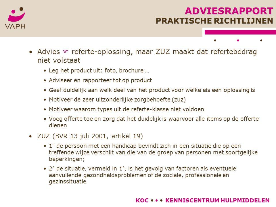 KENNISCENTRUM HULPMIDDELENKOC Advies  referte-oplossing, maar ZUZ maakt dat refertebedrag niet volstaat Leg het product uit: foto, brochure … Advisee
