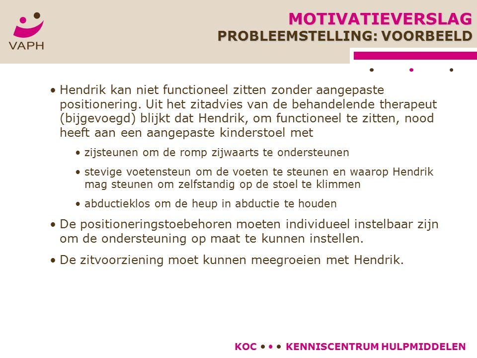 KENNISCENTRUM HULPMIDDELENKOC Hendrik kan niet functioneel zitten zonder aangepaste positionering.