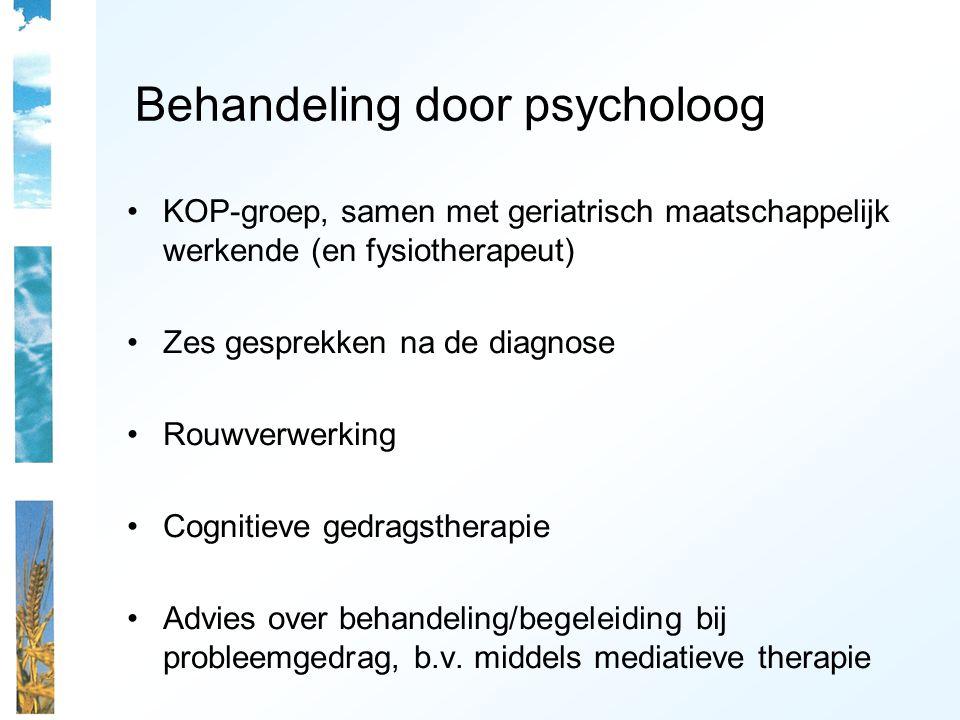 Behandeling door psycholoog KOP-groep, samen met geriatrisch maatschappelijk werkende (en fysiotherapeut) Zes gesprekken na de diagnose Rouwverwerking