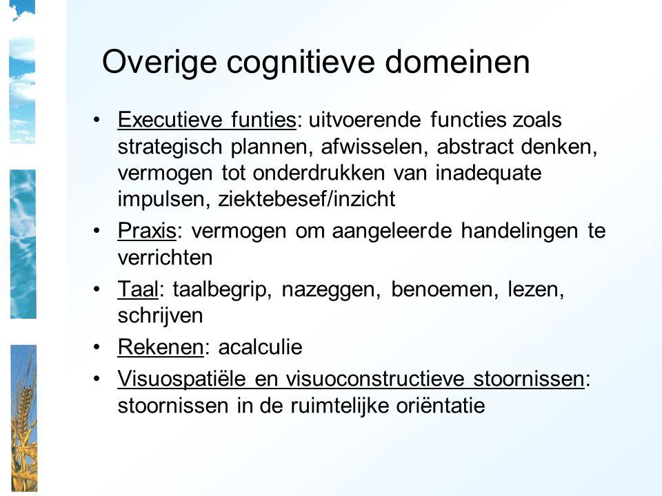 Bij Alzheimer dementie: (zie ook NHG-standaard en DSM-4) Geheugen Afasie (taal) Apraxie (praxis) Agnosie (gnosis) Stoornissen in uitvoerende functies (executieve functies)