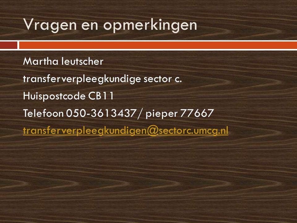 Vragen en opmerkingen Martha leutscher transferverpleegkundige sector c.
