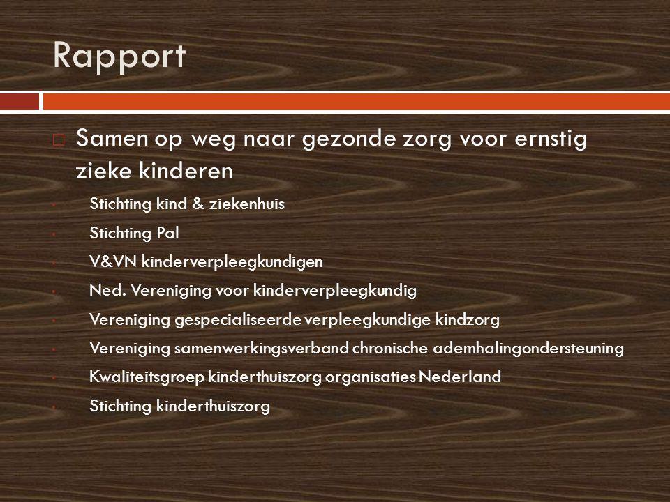 Rapport  Samen op weg naar gezonde zorg voor ernstig zieke kinderen Stichting kind & ziekenhuis Stichting Pal V&VN kinderverpleegkundigen Ned. Vereni
