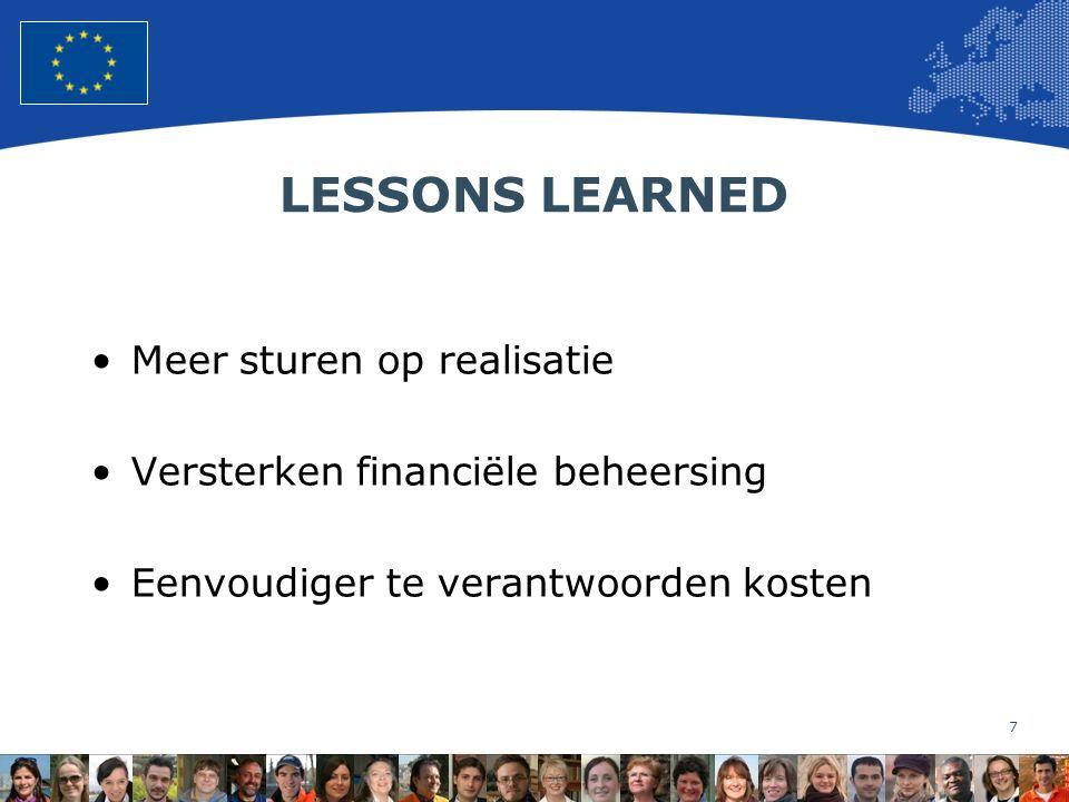 7 European Union Regional Policy – Employment, Social Affairs and Inclusion LESSONS LEARNED Meer sturen op realisatie Versterken financiële beheersing Eenvoudiger te verantwoorden kosten