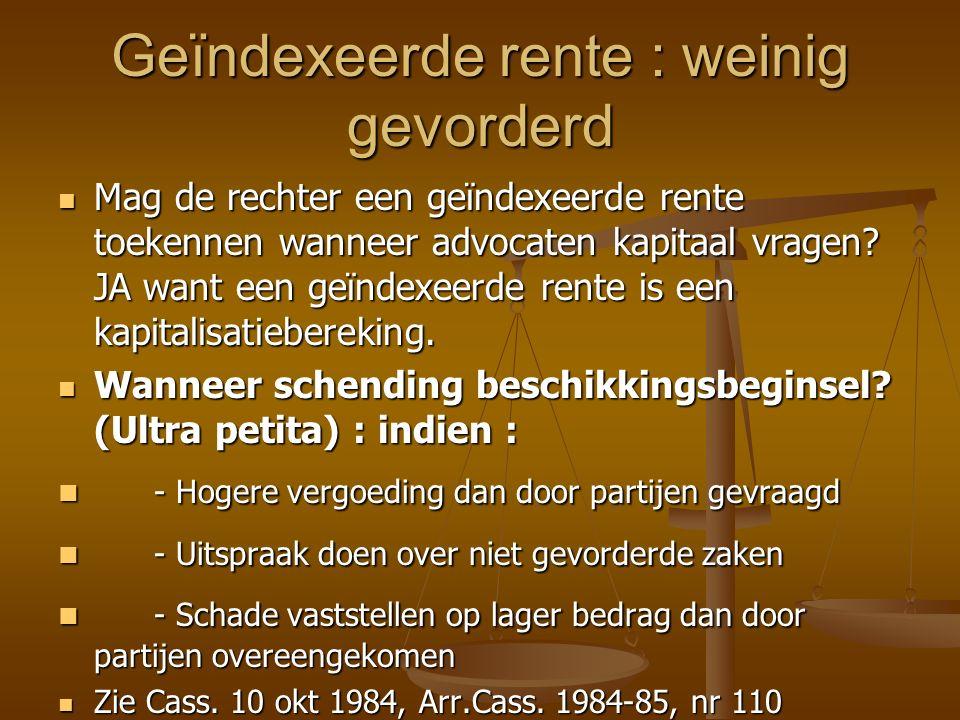Geïndexeerde rente : weinig gevorderd Mag de rechter een geïndexeerde rente toekennen wanneer advocaten kapitaal vragen.
