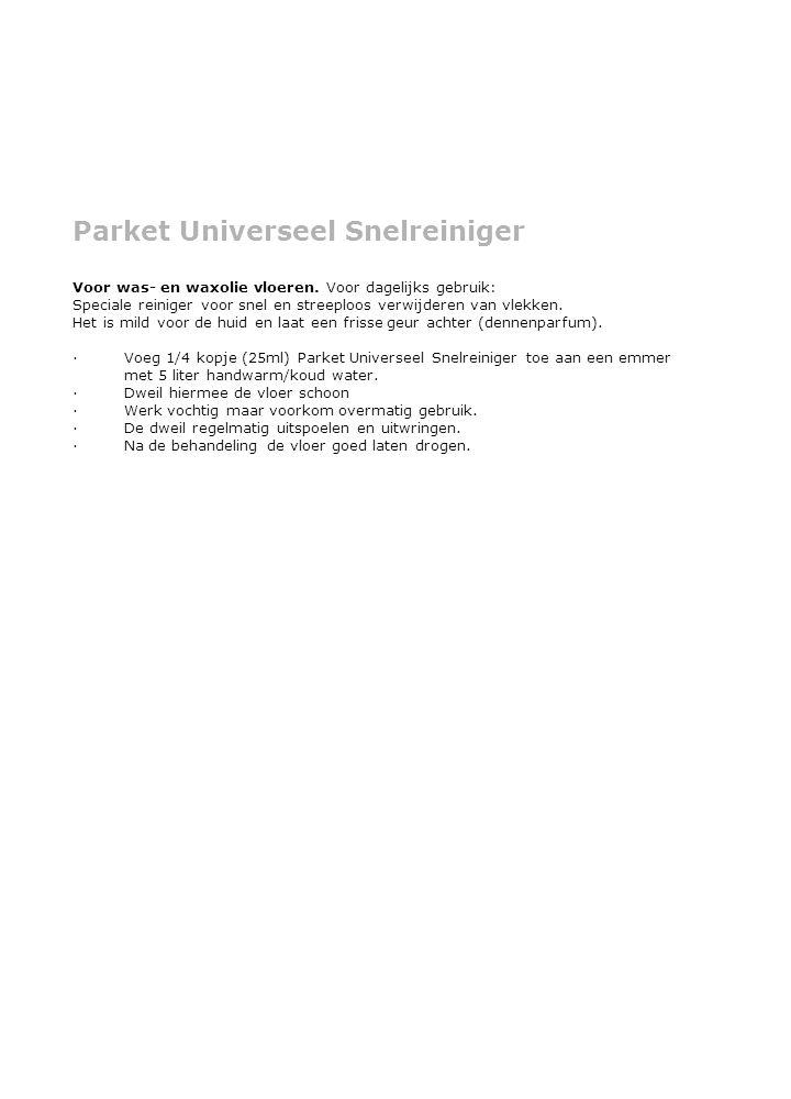 Parket Universeel Snelreiniger Voor was- en waxolie vloeren.