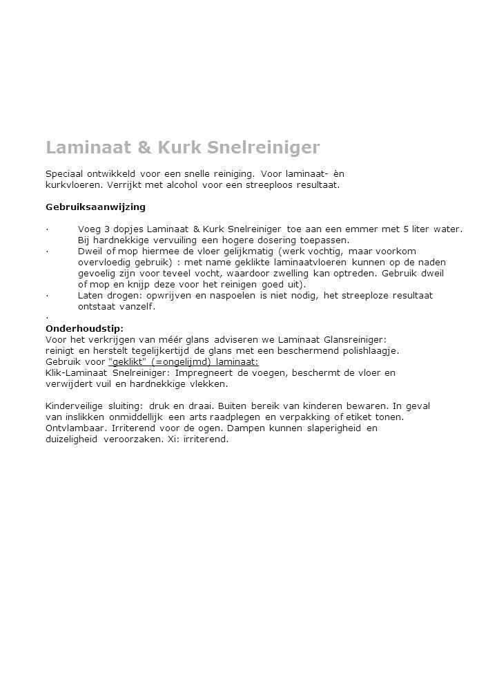 Laminaat & Kurk Snelreiniger Speciaal ontwikkeld voor een snelle reiniging.