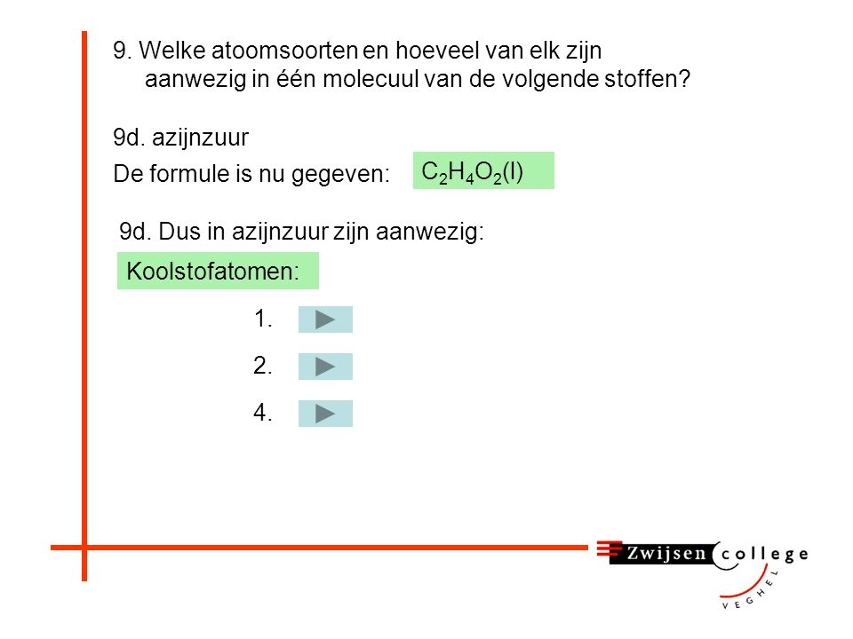 9. Welke atoomsoorten en hoeveel van elk zijn aanwezig in één molecuul van de volgende stoffen? 9c. heptaan C 7 H 16 (l) 9c. Dus in heptaan zijn aanwe