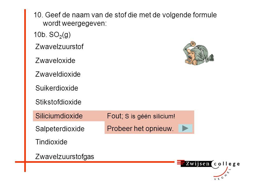 10. Geef de naam van de stof die met de volgende formule wordt weergegeven: 10b.