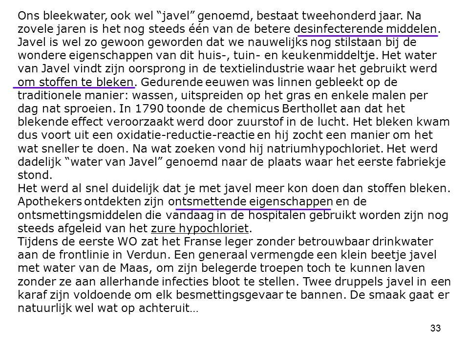 """33 Ons bleekwater, ook wel """"javel"""" genoemd, bestaat tweehonderd jaar. Na zovele jaren is het nog steeds één van de betere desinfecterende middelen. Ja"""