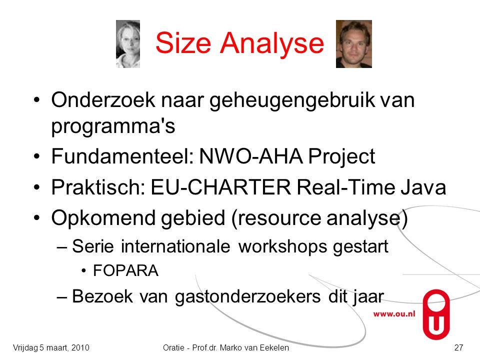 Size Analyse Onderzoek naar geheugengebruik van programma's Fundamenteel: NWO-AHA Project Praktisch: EU-CHARTER Real-Time Java Opkomend gebied (resour