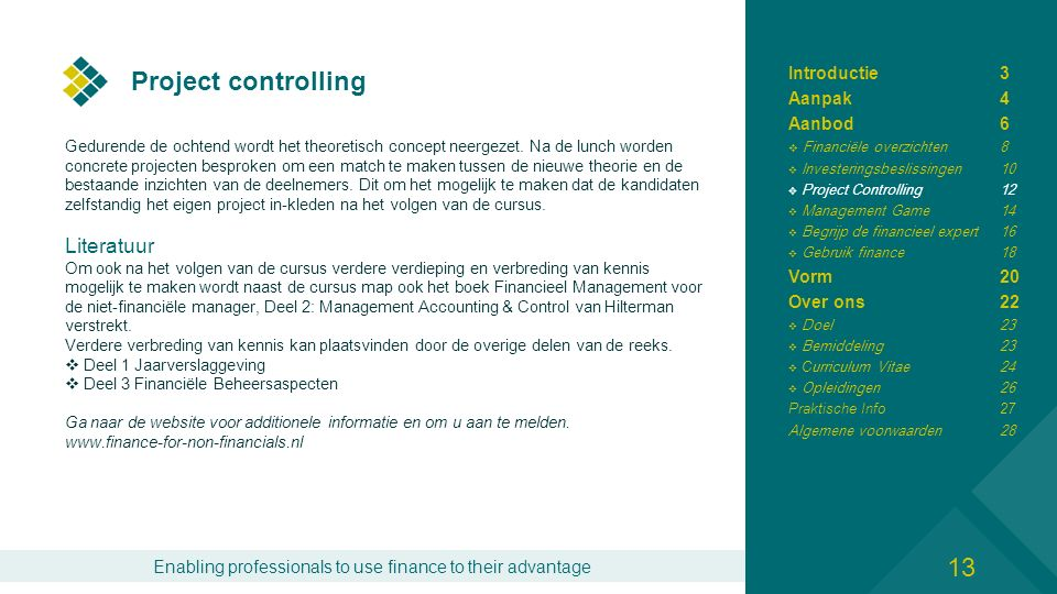 Enabling professionals to use finance to their advantage Management Game Wilt u op een ludieke manier uw kennis opfrissen.