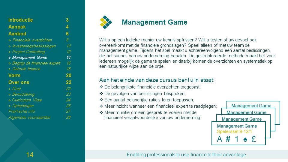 Enabling professionals to use finance to their advantage Management Game Wilt u op een ludieke manier uw kennis opfrissen? Wilt u testen of uw gevoel