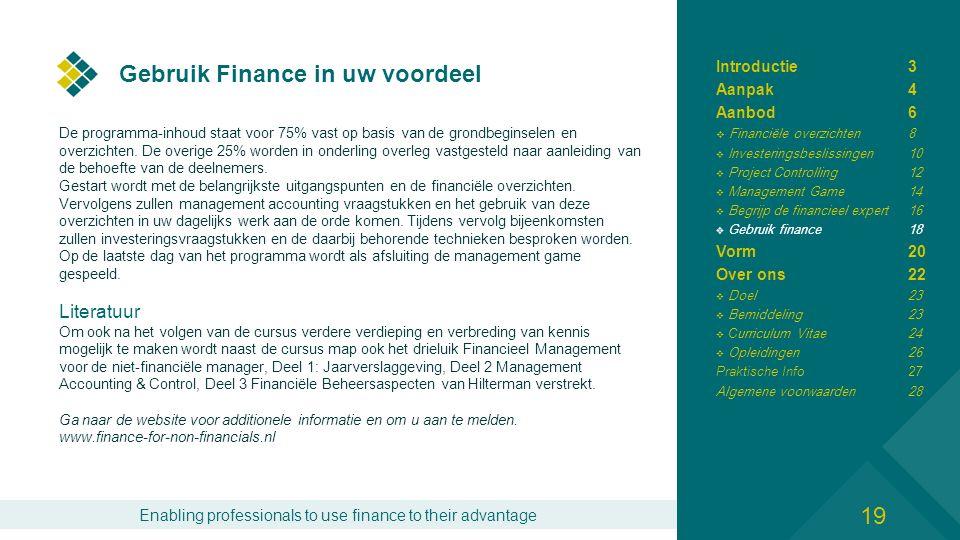 Enabling professionals to use finance to their advantage Gebruik Finance in uw voordeel De programma-inhoud staat voor 75% vast op basis van de grondbeginselen en overzichten.